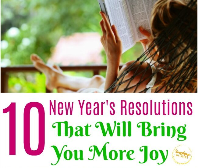 10 New Year's Resolutions That Will Bring You More Joy