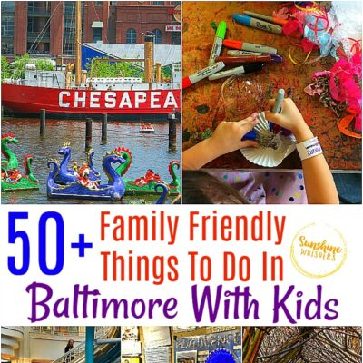 50+ Family Friendly Things To Do In Baltimore With Kids