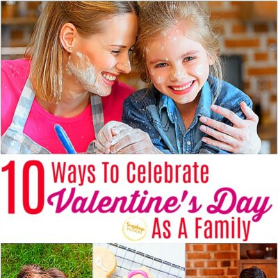 10 Ways To Celebrate Valentine's Day As A Family