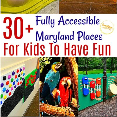 30+ Fully Accessible Maryland Places For Kids To Have Fun