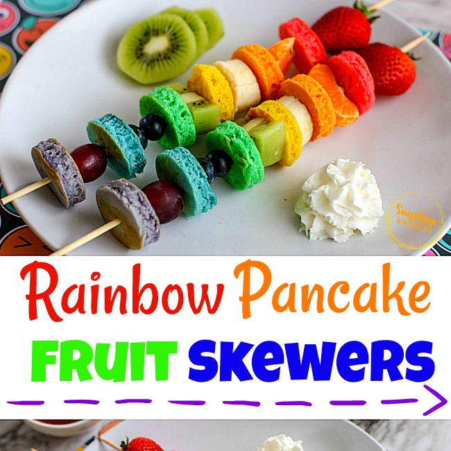 Rainbow Pancakes and Fruit Skewers
