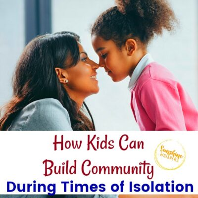 How Kids Can Build Community During Times of Isolation