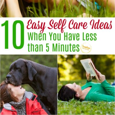 10 Easy Self Care Ideas for When You Have Less than 5 Minutes