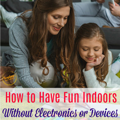 How to Have Fun Indoors Without Electronics or Devices
