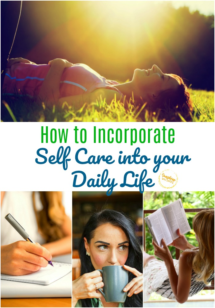 incorporate self care into your daily life