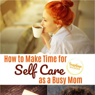How to Make Time for Self Care as a Busy Mom