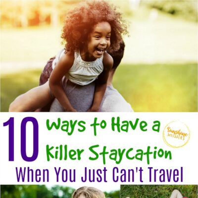 10 Ways to Have a Killer Staycation When You Just Can't Travel