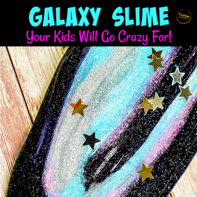 The BEST Galaxy Slime Your Kids Will Go Crazy For