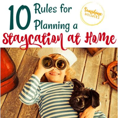 10 Rules for Planning a Staycation at Home