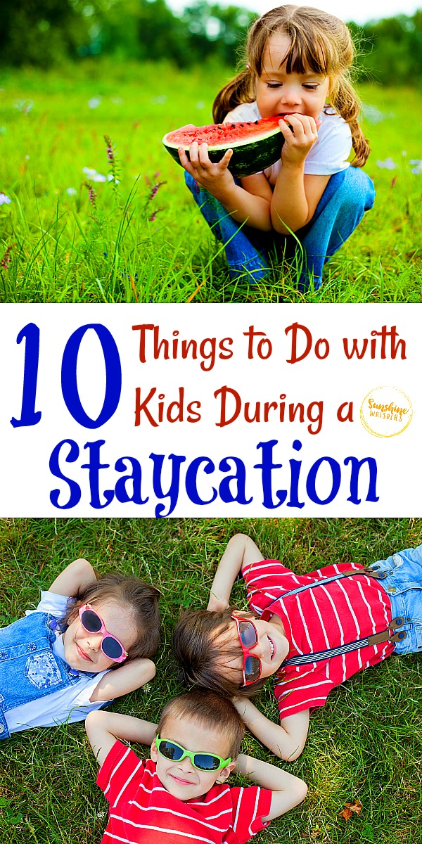 things to do with kids during a staycation