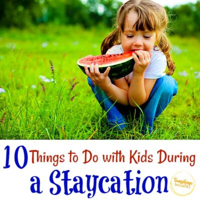 10 Things to Do with Kids During a Staycation
