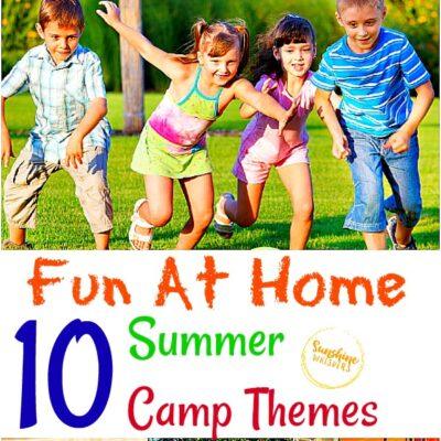10 Fun At Home Summer Camp Themes