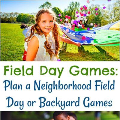 Field Day Games: Plan a Neighborhood Field Day or Backyard Games