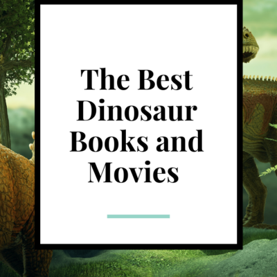 The Most Ferocious Dinosaur Books and Movies For Kids