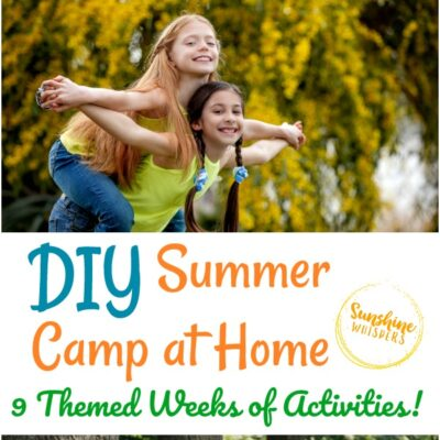 DIY Summer Camp At Home– 9 Weeks of Themed Summer Camp Ideas!