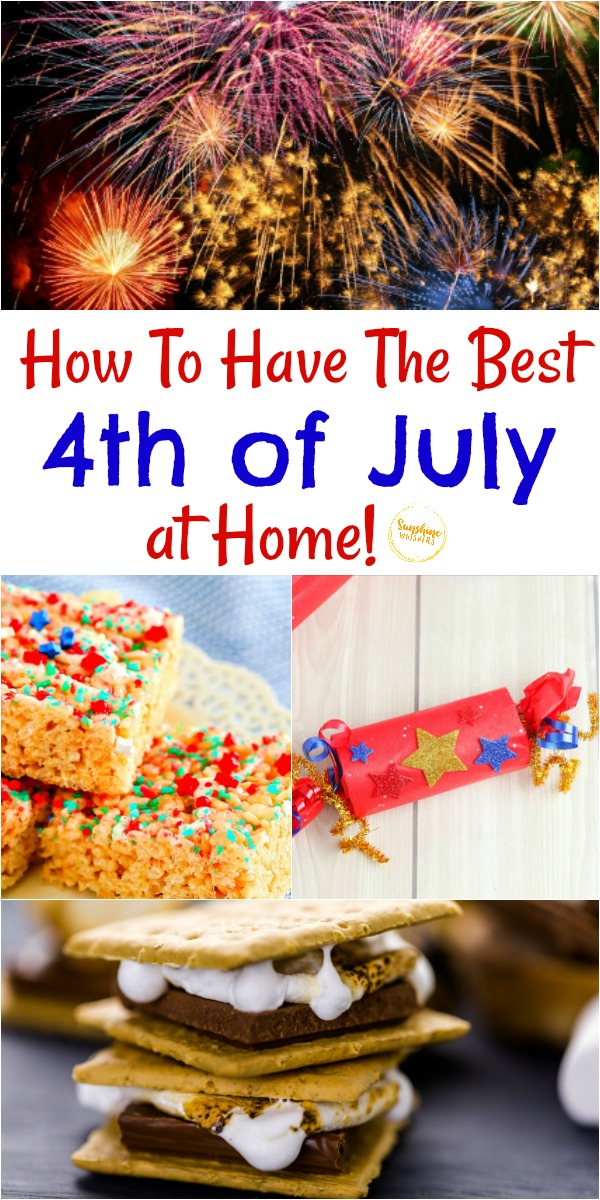 how to have the best 4th of july at home