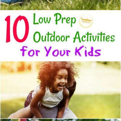 10 Low Prep Outdoor Activities for Your Kids