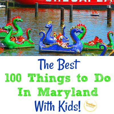 The Best 100 Things To Do In Maryland With Kids