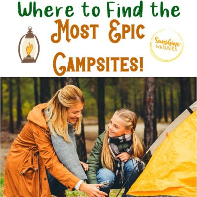 where to find the most epic campsites