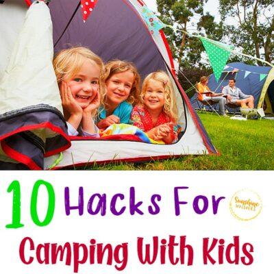 10 Hacks For Camping With Kids