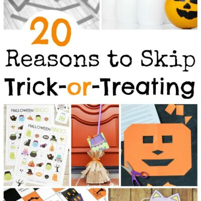 20 Reasons to Skip Trick or Treating