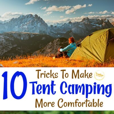 10 Tricks To Make Tent Camping More Comfortable