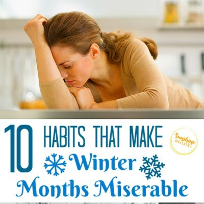 habits that make winter months miserable