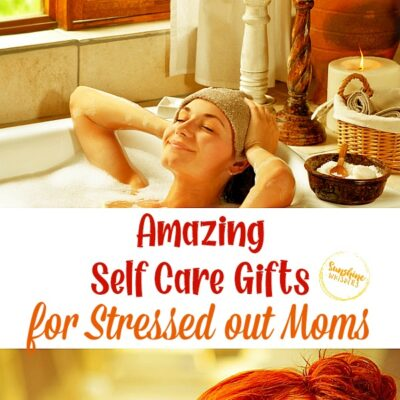 15 Amazing Self Care Gifts for Stressed Out Moms