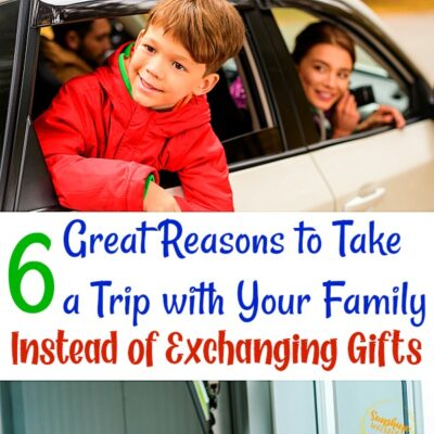 6 Great Reasons to Take a Trip with Your Family Instead of Exchanging Gifts This Year