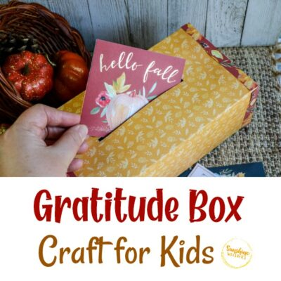 Gratitude Box Craft For Kids (Thanksgiving Theme!)