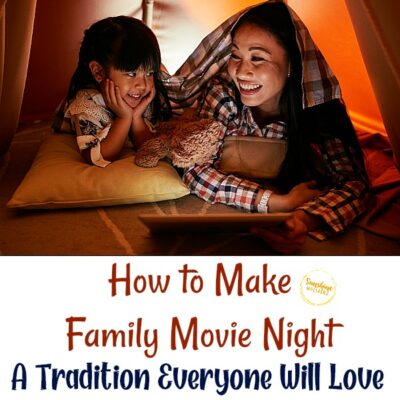 How to Make Family Movie Night a Tradition That Everyone Will Love
