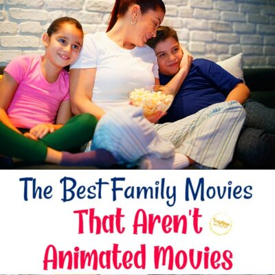 The Best Family Movies that Aren't Animated Movies