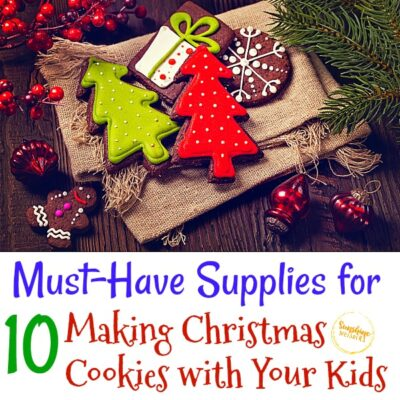 10 Must-Have Supplies for Making Christmas Cookies with Your Kids