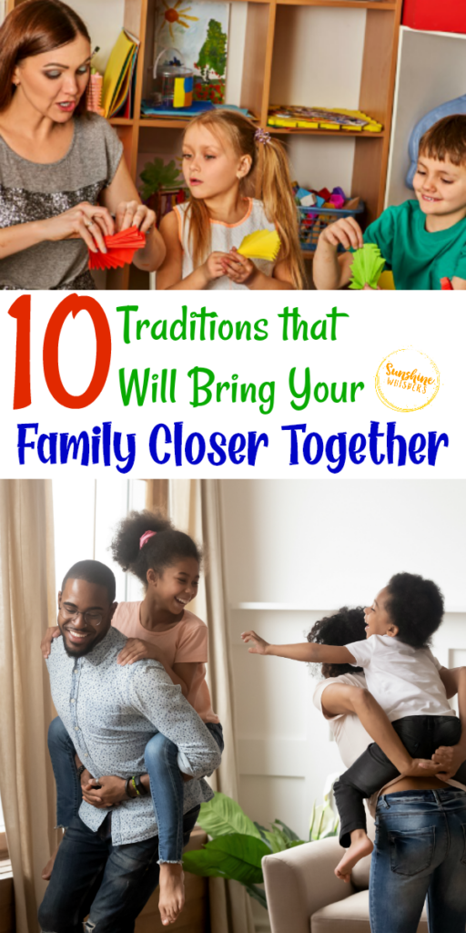 traditions that will bring your family closer together