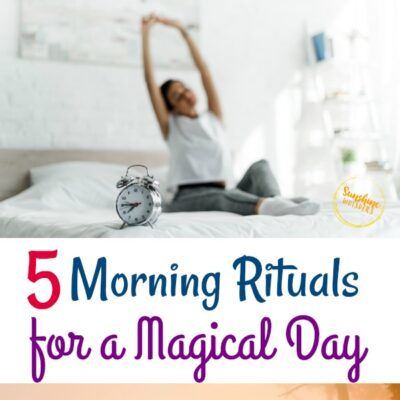 5 Morning Rituals For a Magical Day