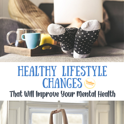 Healthy Lifestyle Changes That Will Improve Your Mental Health