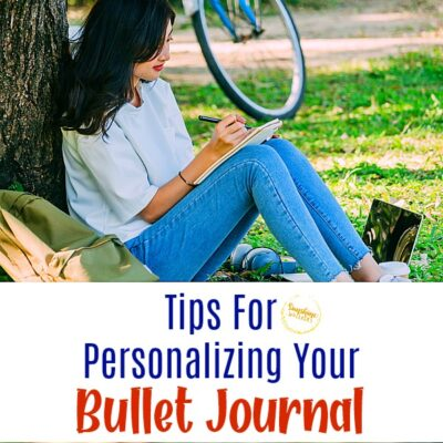 Tips For Personalizing Your Bullet Journal