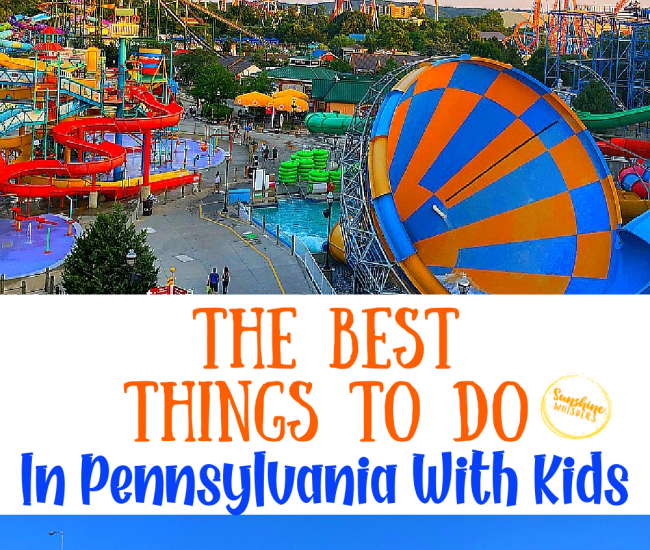 best things to do in pennsylvania with kids
