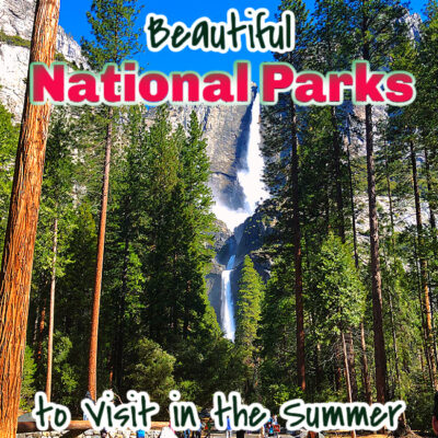 national parks to visit in summer