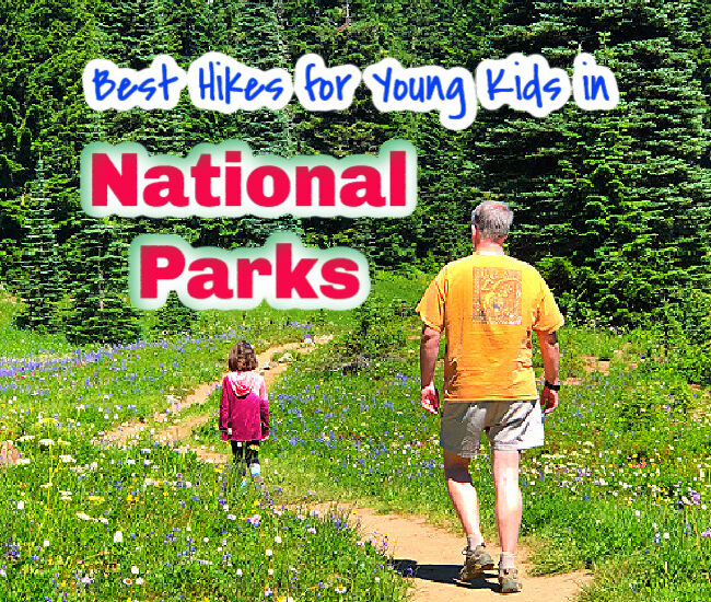 hikes with young kids in national parks