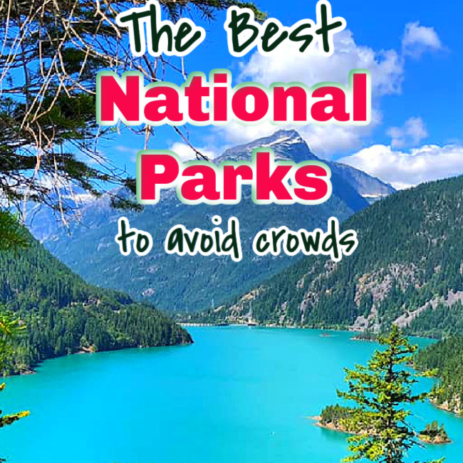 best national parks to avoid crowds