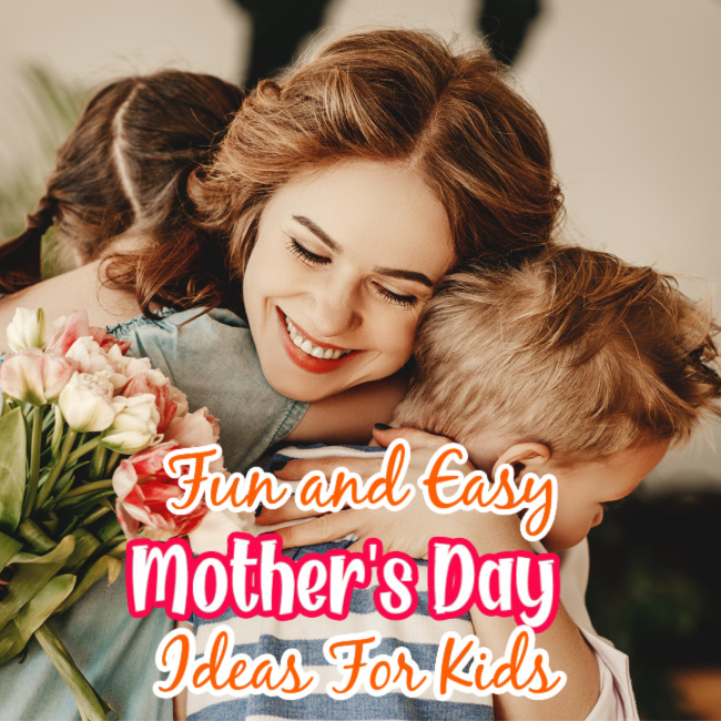 fun and easy mother's day ideas for kids