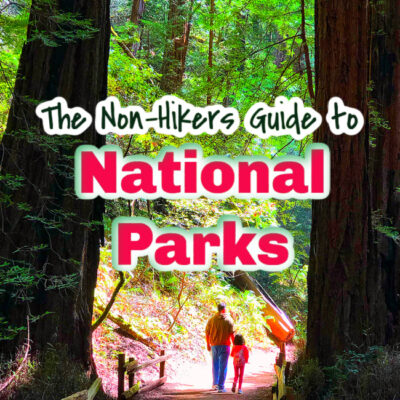 The Non-Hiker's Guide To National Parks