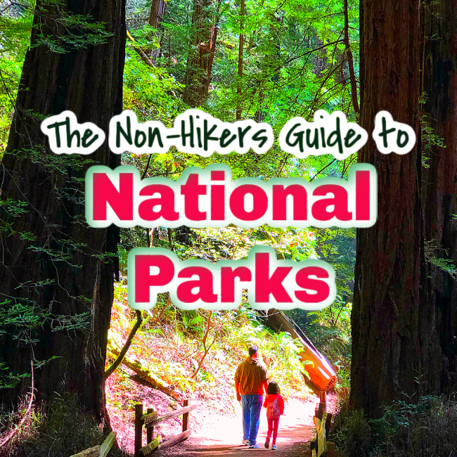 non hikers guide to national parks